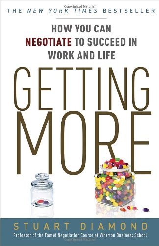 Getting More: How to Negotiate to Achieve Your Goals in the Real World 9780307716903