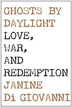Ghosts by Daylight: Love, War, and Redemption 9780307265586
