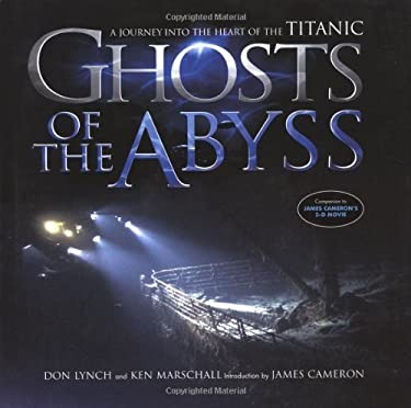 Ghosts of the Abyss: A Journey Into the Heart of the Titanic 9780306812231