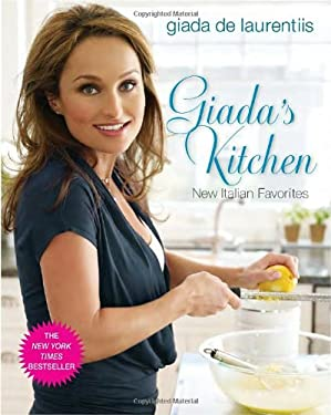 Giada's Kitchen: New Italian Favorites 9780307346599
