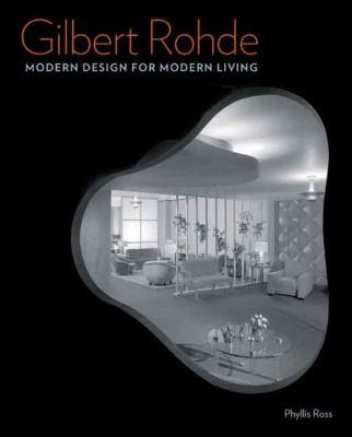 Gilbert Rohde: Modern Design for Modern Living 9780300120646