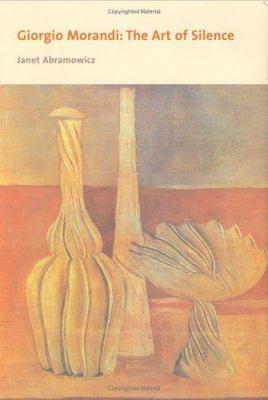 Giorgio Morandi: The Art of Silence 9780300100365