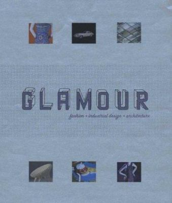 Glamour: Fashion, Industrial Design, Architecture 9780300106404