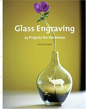 Glass Engraving: 25 Projects for the Home 9780307452375