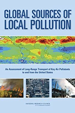 Global Sources of Local Pollution: An Assessment of Long-Range Transport of Key Air Pollutants to and from the United States 9780309144018
