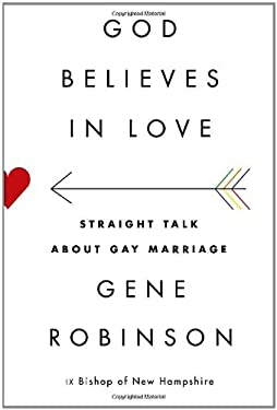 God Believes in Love: Straight Talk about Gay Marriage 9780307957887
