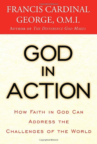 God in Action: How Faith in God Can Address the Challenges of the World 9780307590268