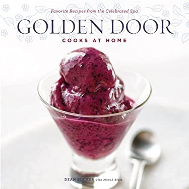 Golden Door Cooks at Home: Favorite Recipes from the Celebrated Spa 9780307450791