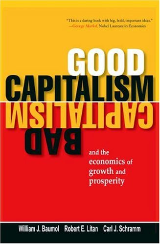Good Capitalism, Bad Capitalism, and the Economics of Growth and Prosperity 9780300158328