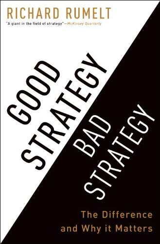 Good Strategy/Bad Strategy: The Difference and Why It Matters 9780307886231