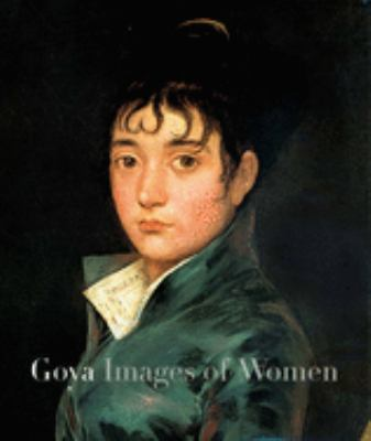 Goya: Images of Women 9780300094930
