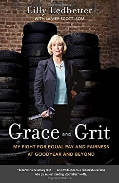 Grace and Grit: My Fight for Equal Pay and Fairness at Goodyear and Beyond 9780307887948