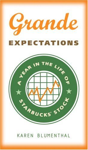 Grande Expectations: A Year in the Life of Starbucks' Stock 9780307339713