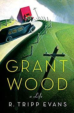 Grant Wood: A Life 9780307266293