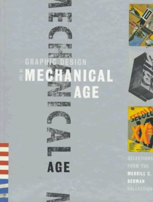 Graphic Design in the Mechanical Age: Selections from the Merrill C. Berman Collection 9780300074949