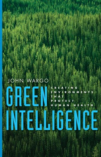 Green Intelligence: Creating Environments That Protect Human Health 9780300167900