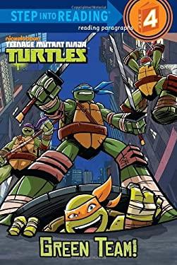 Green Team! (Teenage Mutant Ninja Turtles) 9780307980700