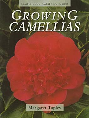 Growing Camellias: Cassell Good Gardening Guide 9780304348381
