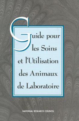 Guide for the Care and Use of Laboratory Animals -- French Version 9780309086530