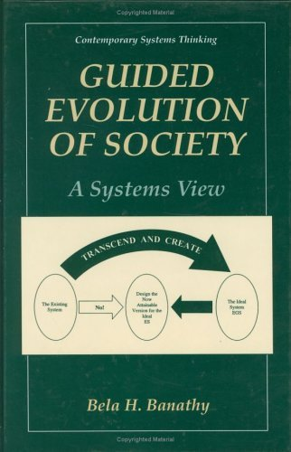 Guided Evolution of Society: A Systems View 9780306463822
