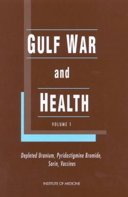 Gulf War and Health: Volume 1. Depleted Uranium, Pyridostigmine Bromide, Sarin, and Vaccines 9780309071789