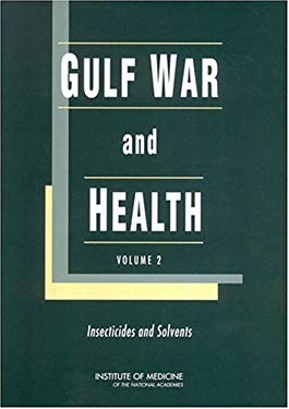 Gulf War and Health, Volume 2: Insecticides and Solvents 9780309084581
