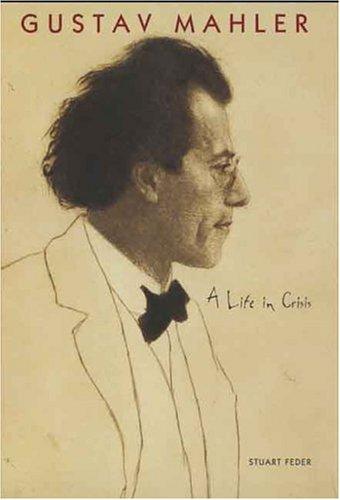 Gustav Mahler: A Life in Crisis 9780300103403
