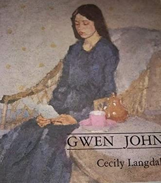 Gwen John: With a Catalogue Raisonne of the Paintings and a Selection of the Drawings - Langdale, Cecily
