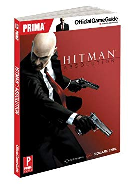 Hitman: Absolution: Prima Official Game Guide 9780307895103