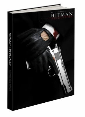 Hitman: Absolution Professional Edition: Prima Official Game Guide 9780307895288