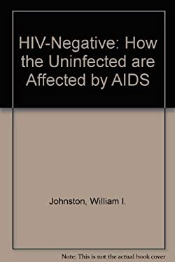 HIV-Negative: How the Uninfected Are Affected by AIDS 9780306449475