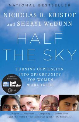 Half the Sky: Turning Oppression Into Opportunity for Women Worldwide 9780307387097