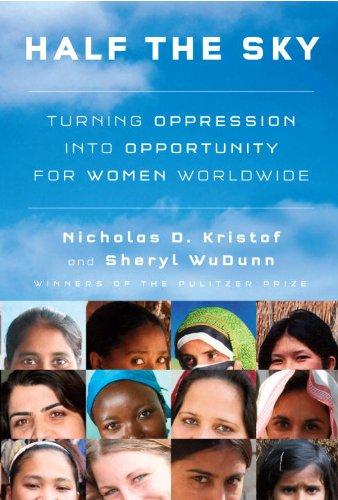 Half the Sky: Turning Oppression Into Opportunity for Women Worldwide 9780307267146