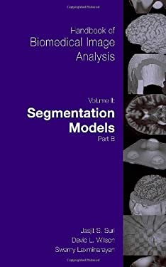 Handbook of Biomedical Image Analysis: Volume II: Segmentation Models Part B [With CDROM] 9780306486050