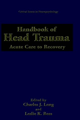 Handbook of Head Trauma: Acute Care to Recovery 9780306439476