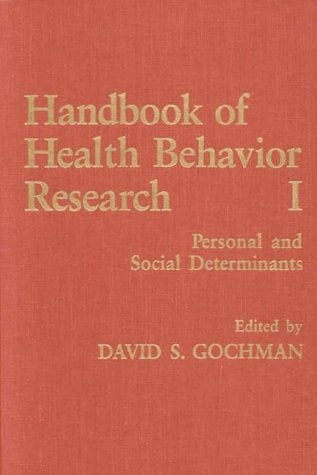 Handbook of Health Behavior Research I: Personal and Social Determinants 9780306454431