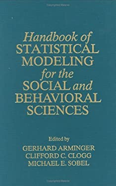 Handbook of Statistical Modeling for the Social and Behavioral Sciences 9780306448058