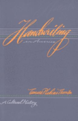Handwriting in America: A Cultural History 9780300074413