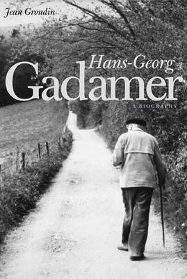Hans-Georg Gadamer: A Biography 9780300098419