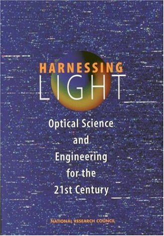 Harnessing Light: Optical Science and Engineering for the 21st Century 9780309059916