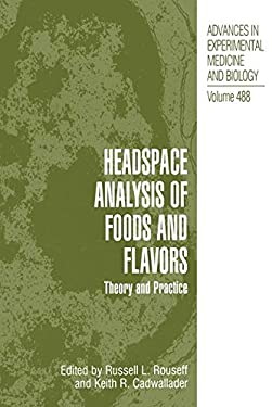 Headspace Analysis of Foods and Flavors:: Theory and Practice 9780306465611