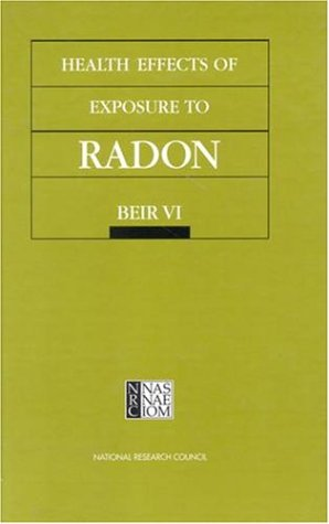 Health Effects of Exposure to Radon: Beir VI 9780309056458