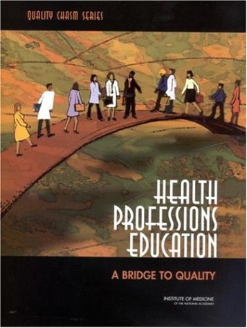 Health Professions Education: A Bridge to Quality 9780309087230