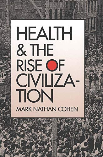 Health and the Rise of Civilization 9780300050233
