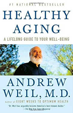 Healthy Aging: A Lifelong Guide to Your Well-Being 9780307277541