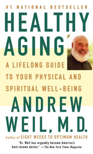 Healthy Aging: A Lifelong Guide to Your Well-Being 9780307279491