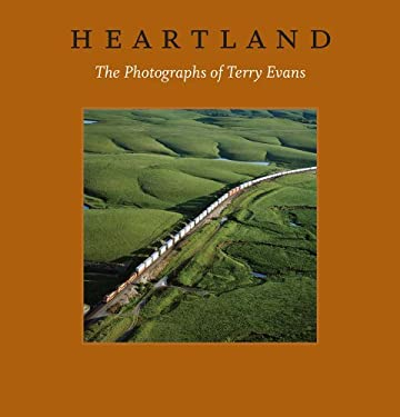 Heartland: The Photographs of Terry Evans 9780300190755