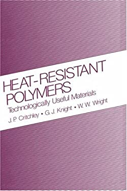 Heat-Resistant Polymers: Technologically Useful Materials Sign in to Turn on 1-Click Ordering. Instant Reward Active 9780306410581