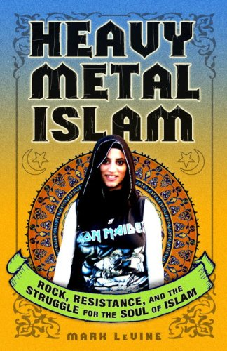 Heavy Metal Islam: Rock, Resistance, and the Struggle for the Soul of Islam 9780307353399