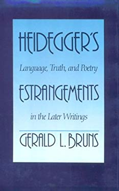Heideggers Estrangements: Language, Truth, and Poetry in the Later Writings 9780300044201